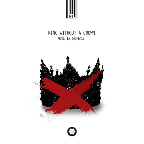 #NewMusic : E.L – King Without A Crown