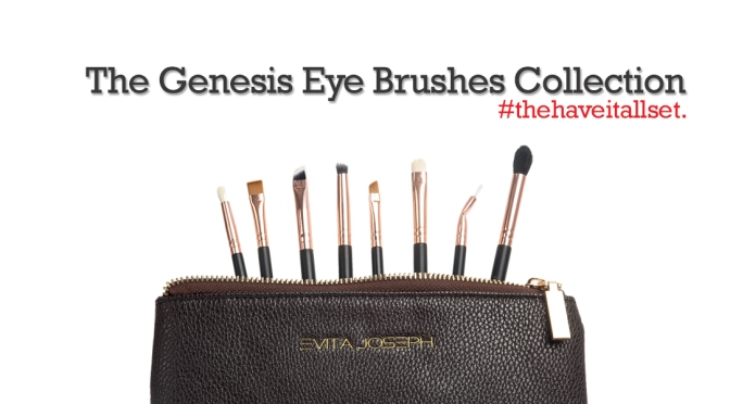Evita Joseph Brings You The Genesis Eye Brushes Collection