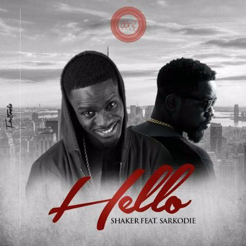 Music Video: Shaker Ft Sarkodie – Hello
