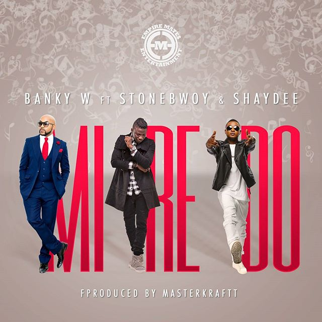 Here Is The New Banky W, Stonebwoy  & Shaydee Music Video 'MI RE DO (Cocoloso)'