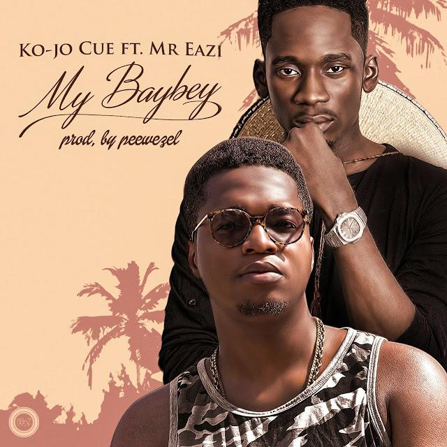 New Music Alert! Ko – Jo Cue Featuring Mr Eazi – My Baybey