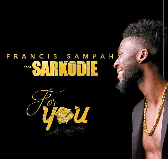Ready For Sampahh's New Song 'For You' Featuring Sarkodie ?