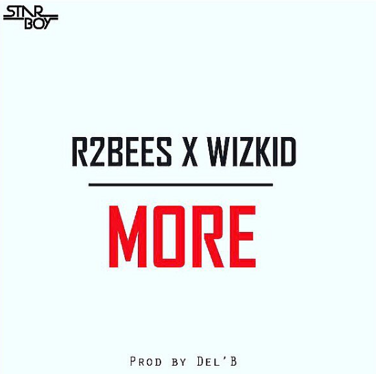 Listen To R2Bees X Wizkid's New Song – More