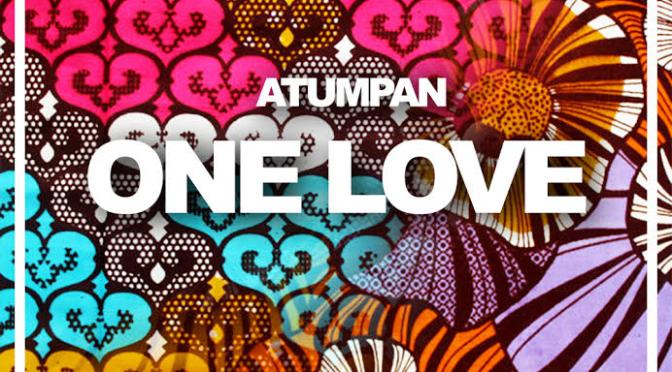 New Music: Atumpam – One Love
